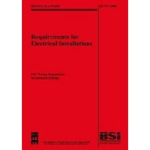 IEE Wiring Regulations 17th Edition : (BS 7671: 2008) (With BS7671: 2008 Corrigendum (July 2008))