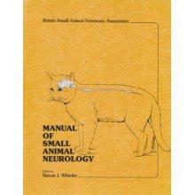 Manual of Small Animal Neurology (BSAVA British Small Animal Veterinary Association)