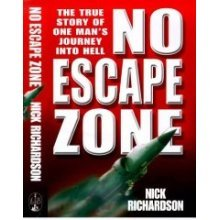 No Escape Zone: One Man's True Story of a Journey to Hell(Signed)
