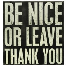 Primitives Box Sign - Be Nice Or Leave