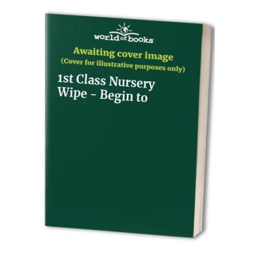 1st Class Nursery Wipe - Begin to