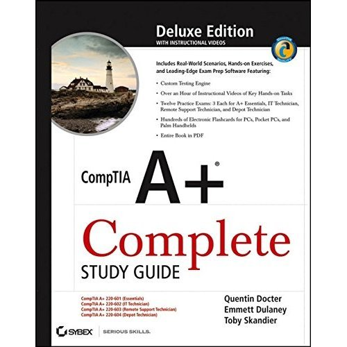 CompTIA A+ Complete Study Guide, Deluxe Edition: Exams 220 601/602/603/604
