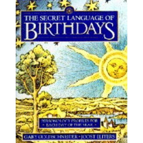 The Secret Language of Birthdays: Personology Profiles For Each Day of the Year (A Joost Elffers production)