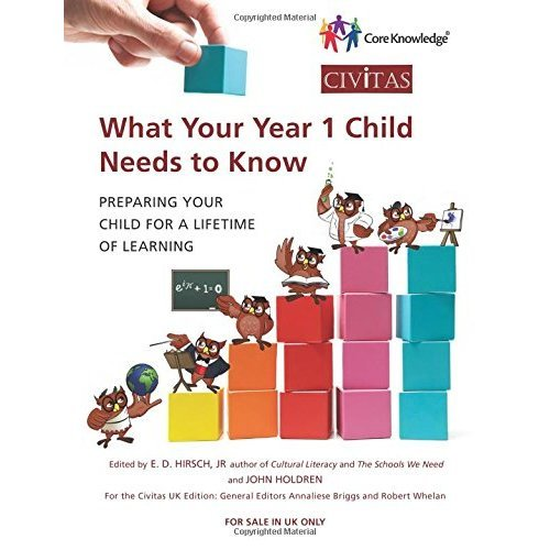 What Your Year 1 Child Needs to Know: Preparing Your Child for a Lifetime of Learning (Core Knowledge UK)