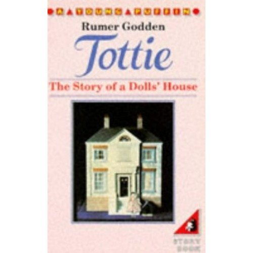 Tottie: the Story of a Dolls' House (young Puffin Books)