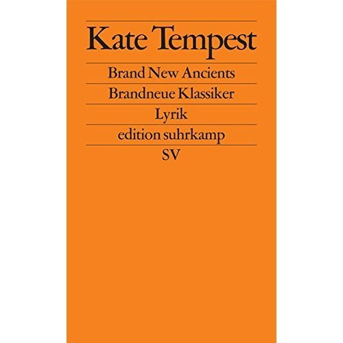 Brand New Ancients / Brandneue Klassiker: Lyrik
