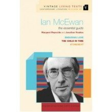 Ian Mcewan: the Essential Guide: Child in Time, Enduring Love, Atonement (vintage Living Texts)