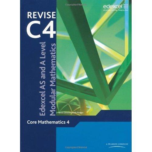 Revise Edexcel AS and A Level Modular Mathematics - Core Mathematics 4