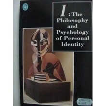 I: Philosophy and Psychology of Personal Identity (pelican)