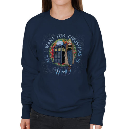 Doctor Who All I Want For Christmas Is Who Thirteenth Doctor Women's Sweatshirt