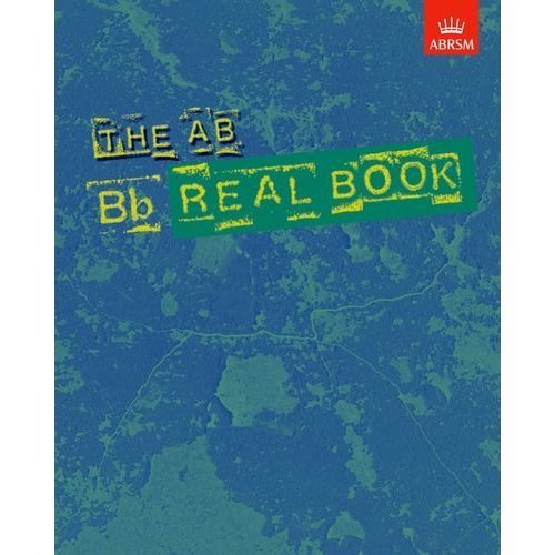 The AB Real Book, B flat: B Flat Edition (Jazz Horns)