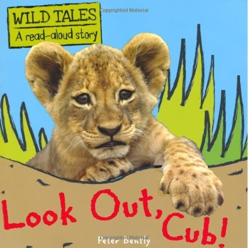 Look Out Cub! (Wild Tales)