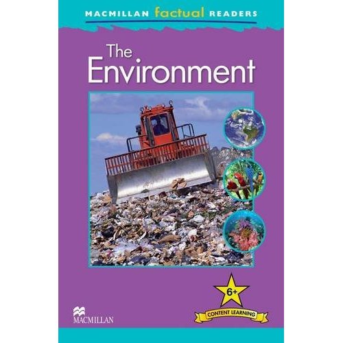 Macmillan Factual Readers Level 6+: The Environment