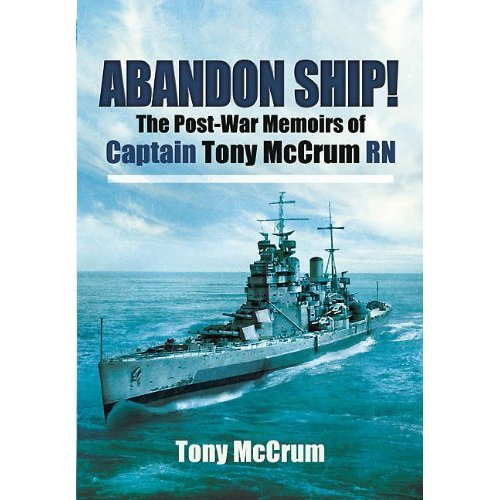 Abandon Ship!: The Post-War Memoirs of Captain Tony McCrum RN