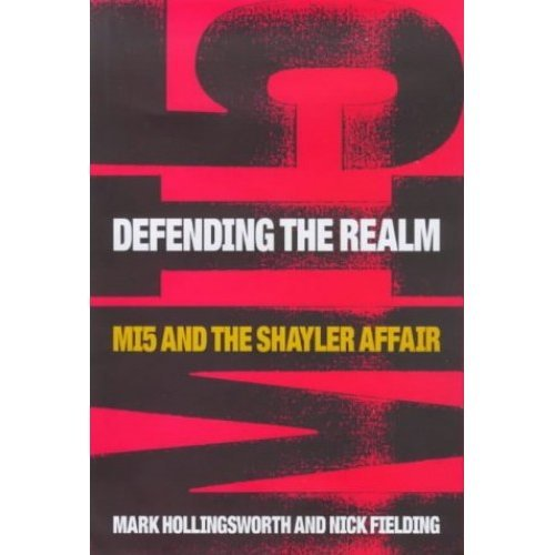 Defending the Realm: MI5 and the Shayler Affair