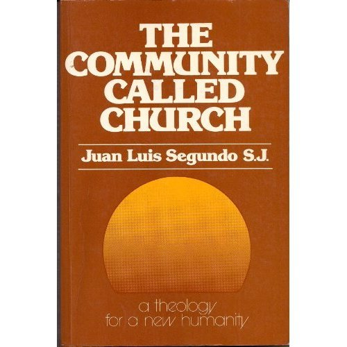 Theology for a New Humanity: Vol 1. The Community Called Church