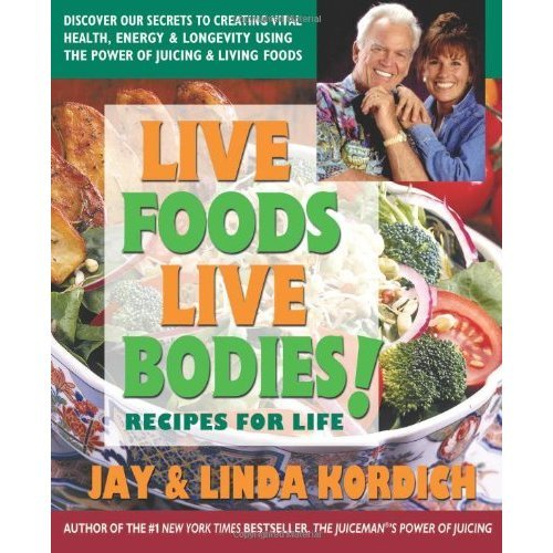 Live Foods Live Bodies!: Recipes For Life
