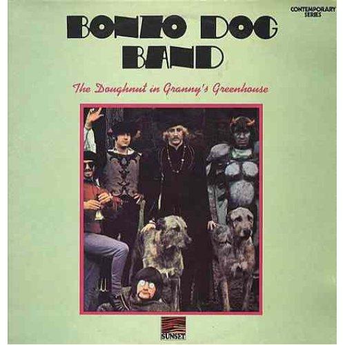 The Doughnut In Granny's Greenhouse (UK 1975) , Bonzo Dog Band