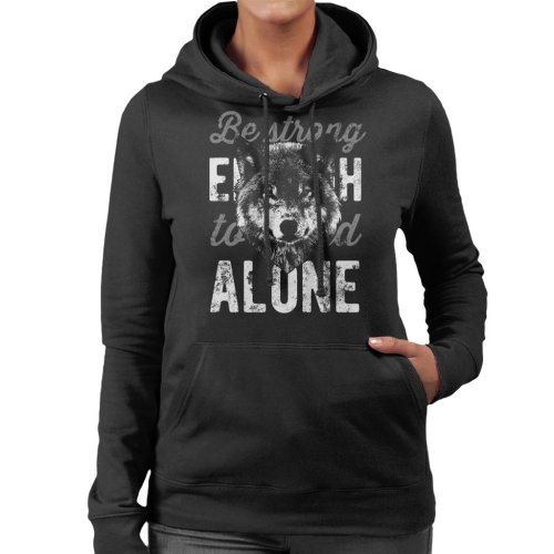 Wolf Be Strong Alone Women's Hooded Sweatshirt