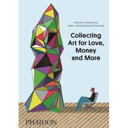 Collecting Art for Love, Money and More