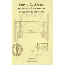 Edwin O.Sachs: Architect, Stagehand, Engineer and Fireman - His Life and His Satellites