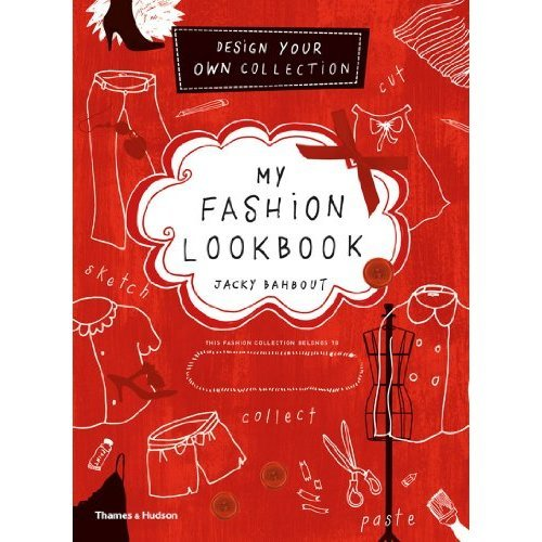 My Fashion Lookbook: Design Your Own Collection