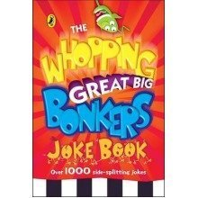 The Whopping Great Big Bonkers Joke Book